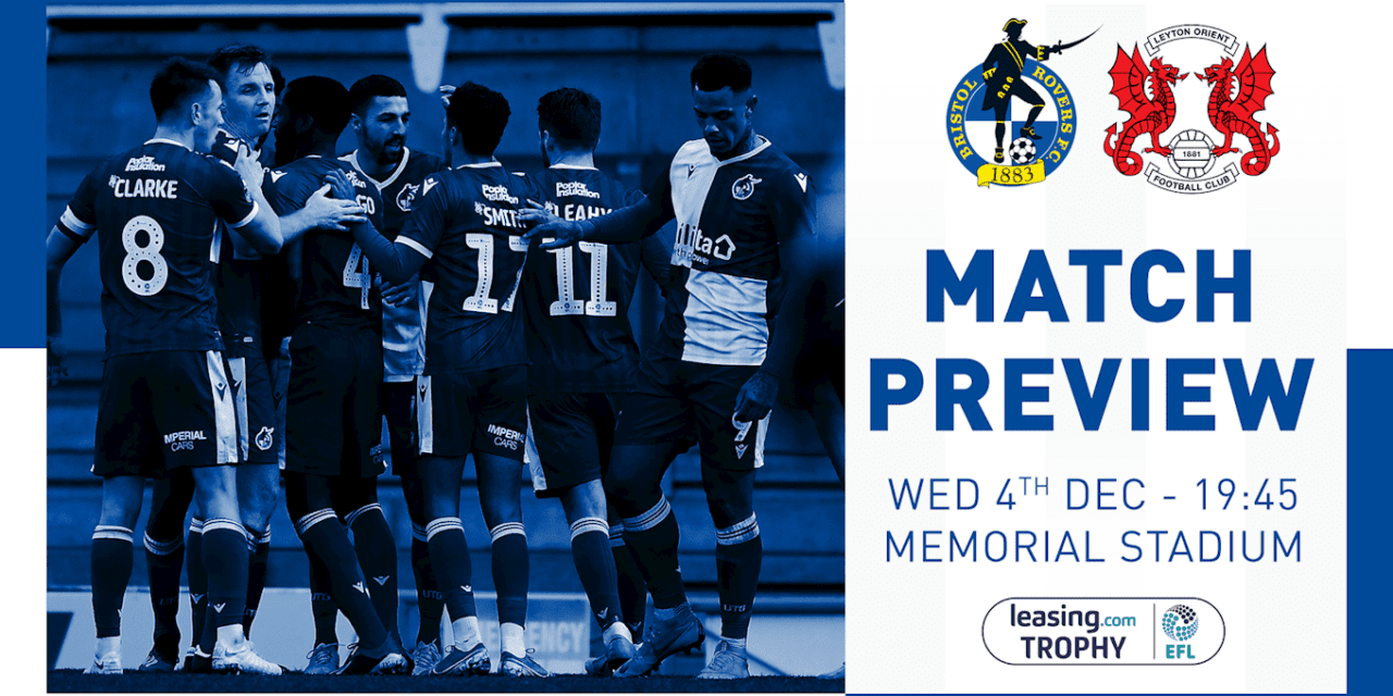 Leasing.com Trophy Match Preview: Bristol Rovers v Leyton Orient – Information – Bristol Rovers