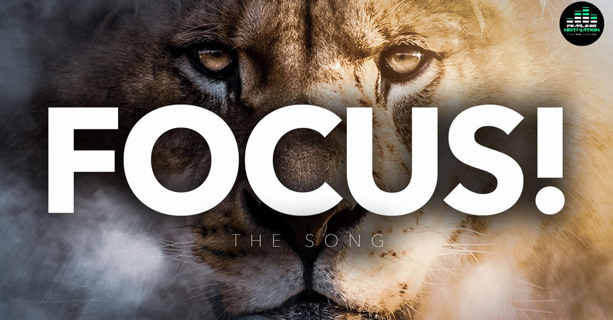 FOCUS (THE SONG!) Official Music Video – Fearless Motivation