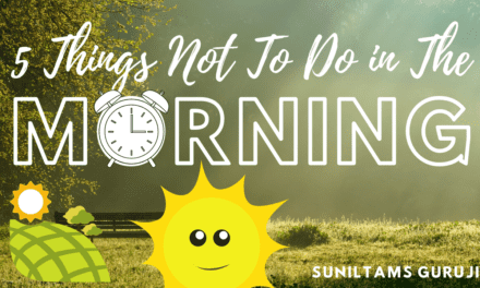 5 Things Not To Do in The Morning | Suniltams Guruji Motivation Guidance